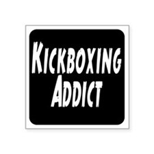 "Kickboxing Addict Square Sticker 3"" x 3"""