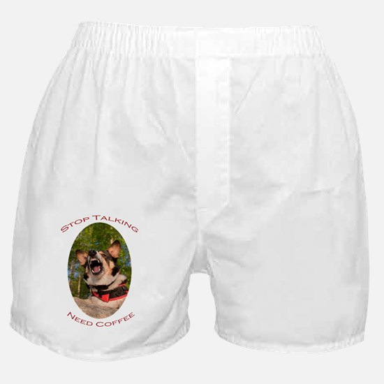 Stop Talking...Need Coffee Boxer Shorts