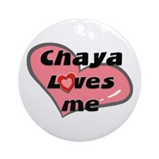 chaya loves me  Ornament (Round)