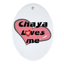 chaya loves me  Oval Ornament