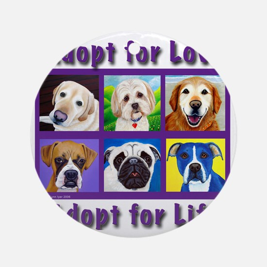 Adopt for Love, Adopt for Life Round Ornament