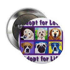 """Adopt for Love, Adopt for Life 2.25"""" Button"""