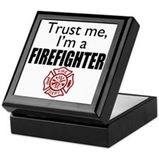 Trust Me Im a Firefighter Keepsake Box