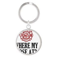 Where My Hose At? Round Keychain