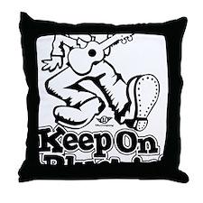 Keep On Pluckin Throw Pillow