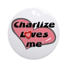 charlize loves me  Ornament (Round)