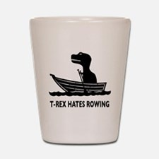 t-rex hates rowing Shot Glass