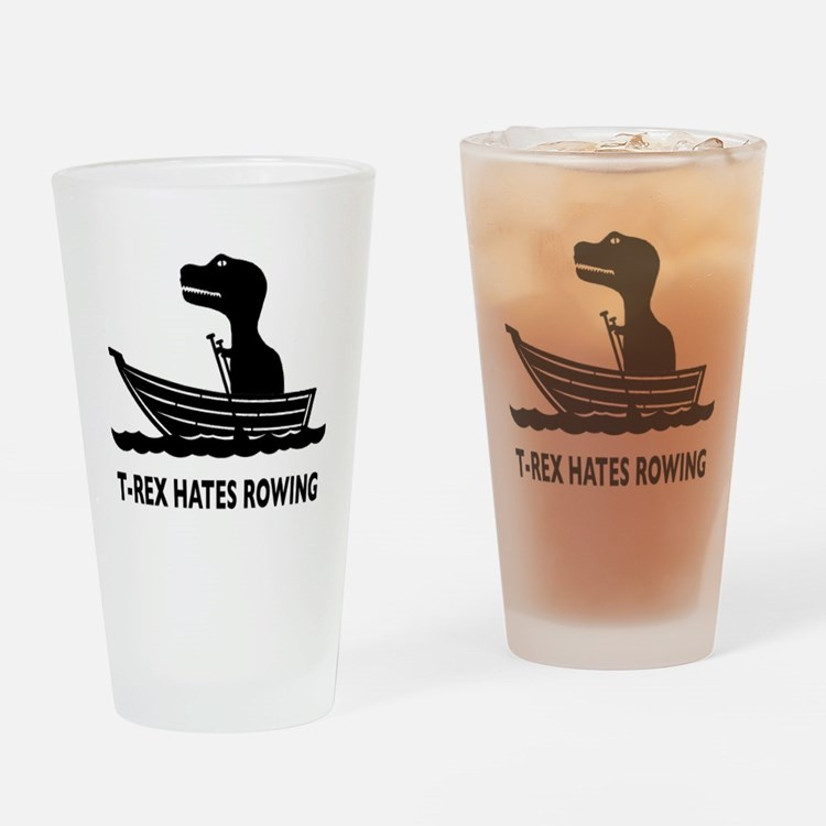 t-rex hates rowing Drinking Glass
