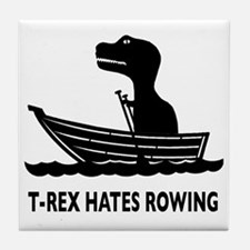 t-rex hates rowing Tile Coaster
