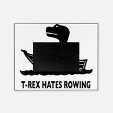 t-rex hates rowing Picture Frame