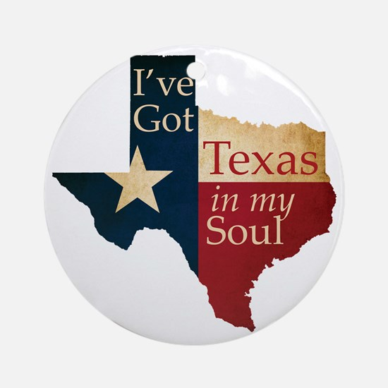 Ive Got Texas in my Soul Round Ornament