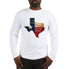 Ive Got Texas in my Soul Long Sleeve T-Shirt
