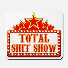 total shit show Mousepad