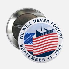 """9/11 We will never forget 2.25"""" Button"""