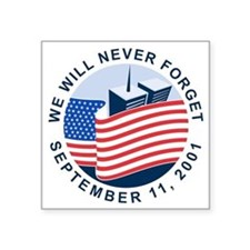 "9/11 We will never forget Square Sticker 3"" x 3"""