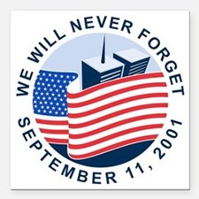 "9/11 We will never forge Square Car Magnet 3"" x 3"""