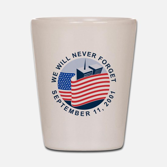 9/11 We will never forget Shot Glass