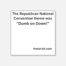 """Dumb on Down! Square Sticker 3"""" x 3"""""""