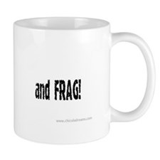 """""""I Just Want to Go Home and Frag"""" Mug"""