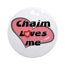 chaim loves me  Ornament (Round)