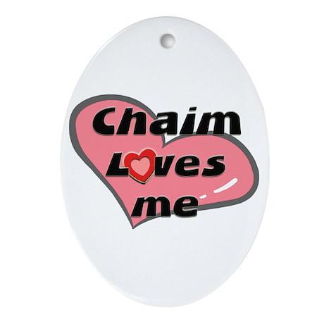chaim loves me Oval Ornament