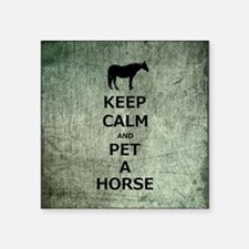"""Keep Calm and Pet A Horse Square Sticker 3"""" x 3"""""""