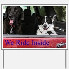 We ride inside Yard Sign