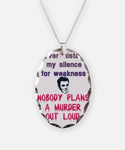 Never Mistake My Silence For W Necklace