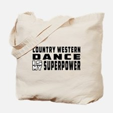 Country Western Dance is my superpower Tote Bag