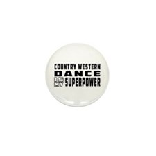 Country Western Dance is my superpower Mini Button