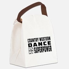 Country Western Dance is my superpower Canvas Lunc