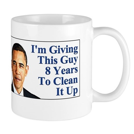 Give Obama 8 Years to Clean Up This Mes Mug