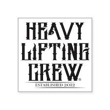 "HEAVY LIFTING CREW EST Square Sticker 3"" x 3"""