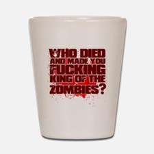 King of the Zombies Shot Glass