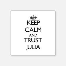 Keep Calm and trust Julia Sticker