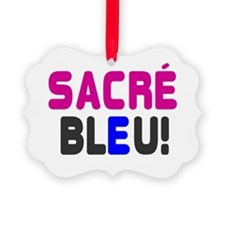 SACRE BLEU! Ornament