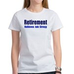 RetirementRelievesJobStress T-Shirt