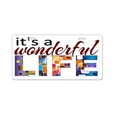 Its a Wonderful Life Aluminum License Plate