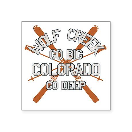 "Go Big Wolf Creek Square Sticker 3"" x 3"""
