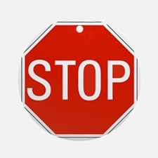 stop sign 10x10 Round Ornament