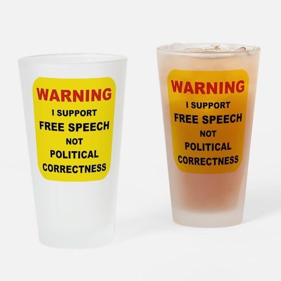 WARNING I SUPPORT FREE SPEECH... Drinking Glass