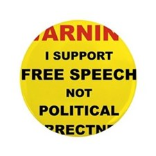 "WARNING I SUPPORT FREE SPEECH... 3.5"" Button"