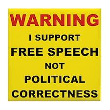 WARNING I SUPPORT FREE SPEECH... Tile Coaster