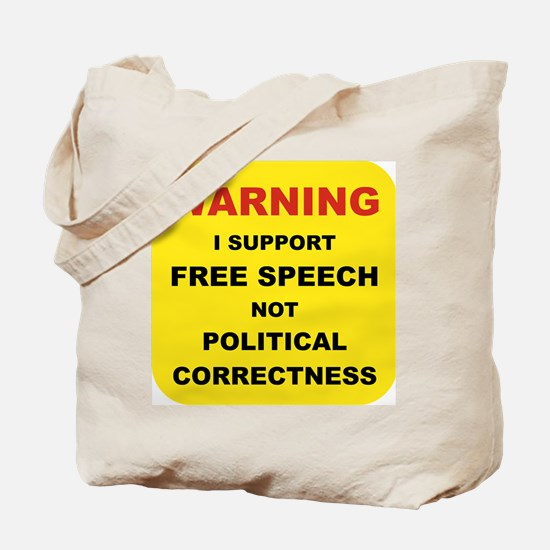 WARNING I SUPPORT FREE SPEECH... Tote Bag