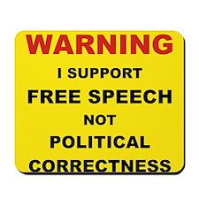 WARNING I SUPPORT FREE SPEECH... Mousepad