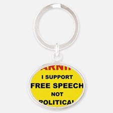 WARNING I SUPPORT FREE SPEECH... Oval Keychain