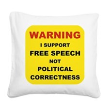 WARNING I SUPPORT FREE SPEECH Square Canvas Pillow