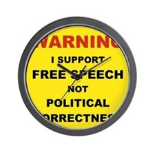 WARNING I SUPPORT FREE SPEECH... Wall Clock