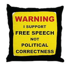 WARNING I SUPPORT FREE SPEECH... Throw Pillow