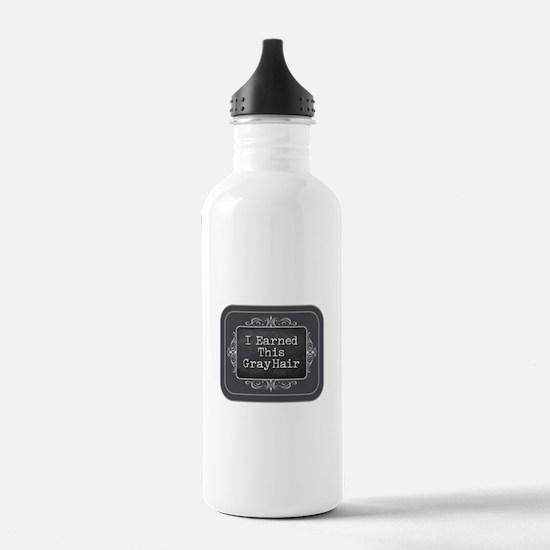 I Earned This Gray Hai Water Bottle